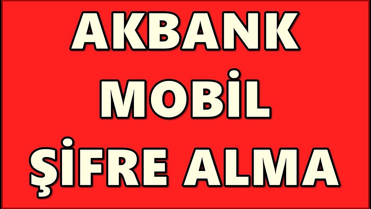 Akbank Mobil Giriş Şifresi Alma | İnternet Bankacılığı Şifre Alma | Akbank Direkt Şifremi Unuttum