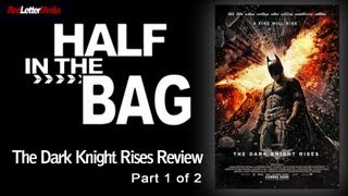 Half In The Bag Episode 36: The Dark Knight Rises (1 Of 2)