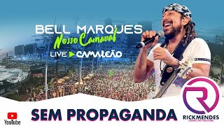 LIVE BELL MARQUES - CARNAVAL CAMALEÃO ‹ SEM PROPAGANDA ›
