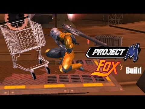 Project M-Ex Fox's Build: Shopping Kart vs Gray Fox