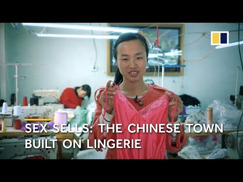 Sex sells : The Chinese town built on lingerie