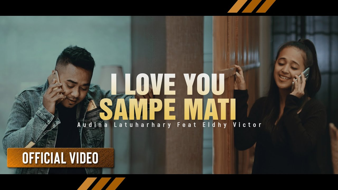 Audina Latuharhary Ft Eldhy Victor - I Love You Sampe Mati #laguambon2020 (Official Video)