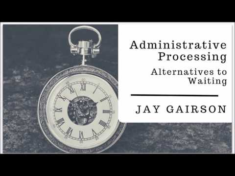 "Visa ""Administrative Processing"" - Alternatives to Waiting"