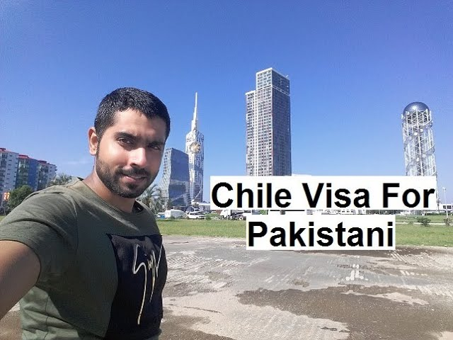 Chile Visa For Pakistani Complete Detail About Chile Youtube