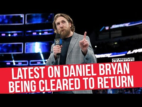 Latest On Daniel Bryan Being Cleared To Return To Action