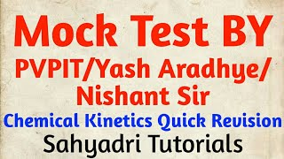 Mock Test By PVPIT / YASH ARADHYE / NSHANT SIR | Chemical Kinetics Quick Revision | Strategy