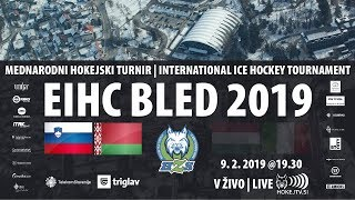 [EIHC - BLED 2019] SLOVENIA - BELARUS @19.30