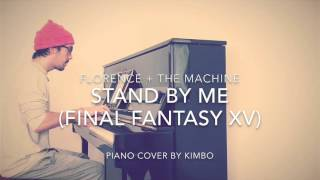 Florence + The Machine - Stand By Me (Final Fantasy XV) (Piano Cover and Sheets)