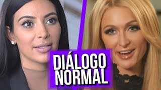 Diálogo Normal Kim Kardashian e Paris Hilton