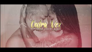 CHRISTIAN LYD ft  ANAÏS - Outra Vez  (Official Video)