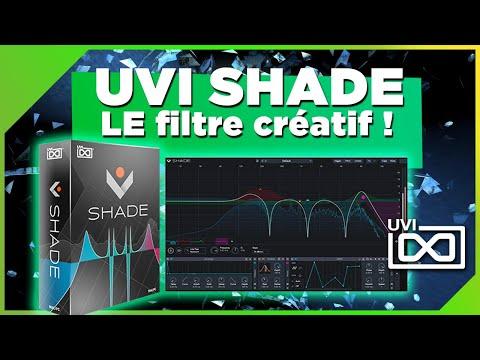TEST de UVI SHADE , LE filtre créatif !