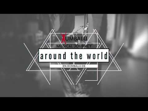 Showreel: Xumbalu's musical journey around the world - your tour guide: Martin Schloegl