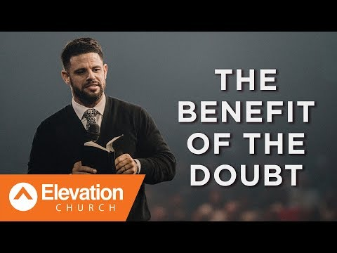 The Benefit Of The Doubt | Pastor Steven Furtick