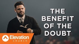 The Benefit Of The Doubt | Pastor Steven Furtick thumbnail