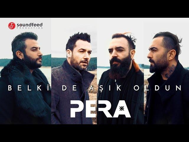 PERA - Belki de Aşık Oldun (Official Video)