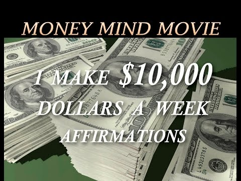 I AM Now Earning $10,000 Per Week  - Affirmations Money Mind Video