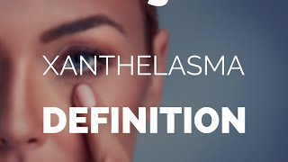 Xanthelasma definition, help and advice on Xanthelasma and Xanthomas