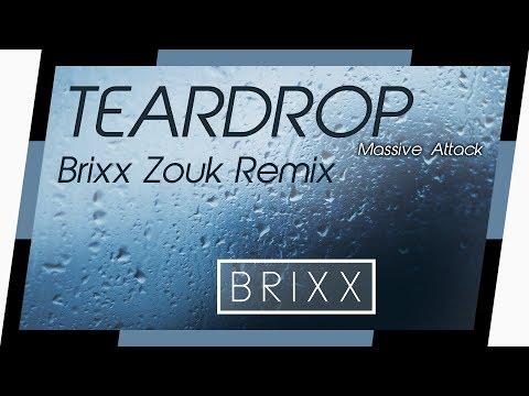 Brixx - Teardrop (By Massive Attack)   Brixx Zouk Remix