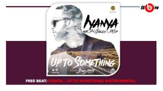 Iyanya - Up To Something Instrumental (remake)
