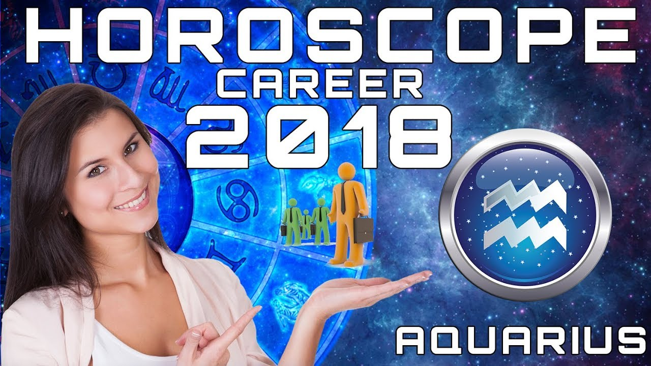 Aquarius Career Horoscope 2018 Predictions