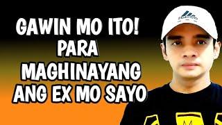 Gawin Mo Ito Para Manghinayang Ang Ex Mo SAYO