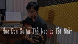 Tự Học Đàn Guitar - Những Sai Lầm Nghiêm Trọng - Nguyễn Bảo Chương