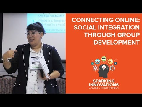 Connecting Online: Social Integration Through Group Development | EOLC 2018