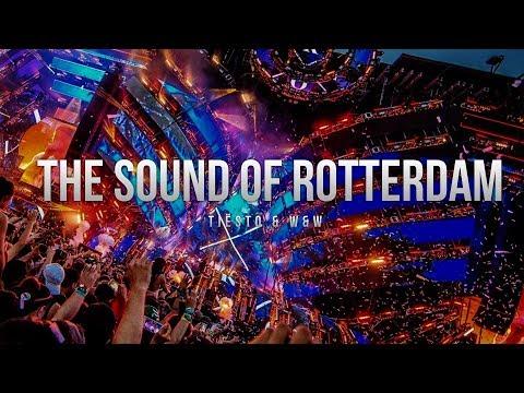 Tiësto & W&W - The Sound Of Rotterdam
