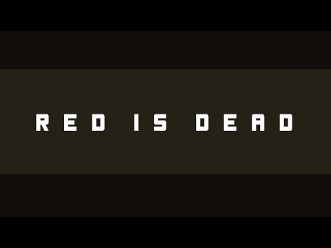 RED IS DEAD (Outro Game Over MGS3)