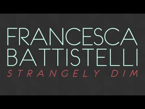 "Francesca Battistelli - ""Strangely Dim"" (Official Audio)"