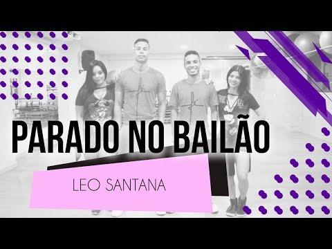Parado no Bailão - Leo Santana  Coreografia - SóRit