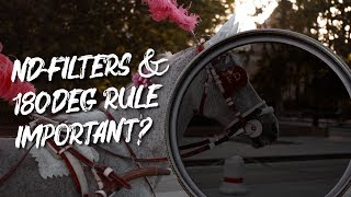 Are ND FILTERS and the 180 DEGREE SHUTTER RULE important?