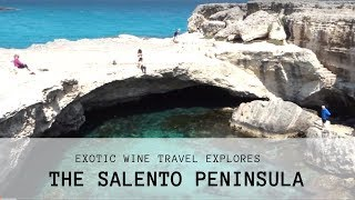 Italian Wine: Exotic Wine Travel in Salento (Puglia)