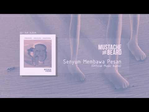 MUSTACHE AND BEARD - Senyum Membawa Pesan (Official Audio)