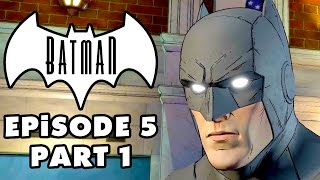 City of Light! - Batman: The Telltale Series - Episode 5 Gameplay Walkthrough Part 1