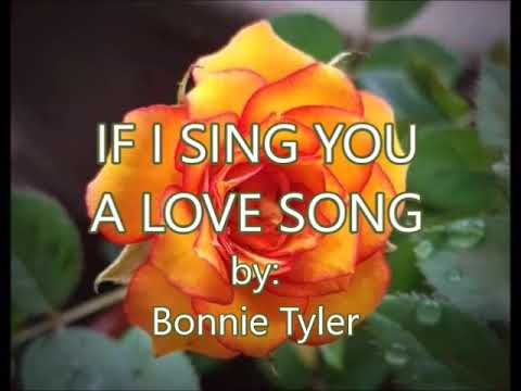 IF I SING YOU A LOVE SONG-by-Bonnie Tyler(created by:Zairah)