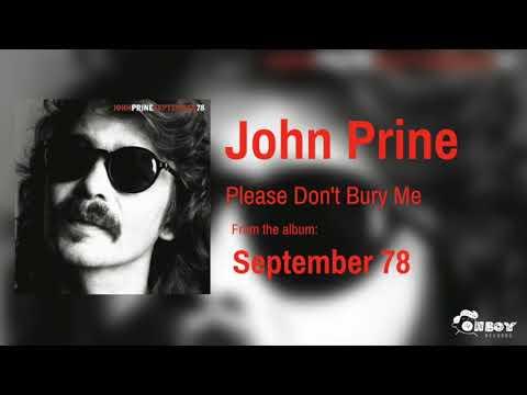 John Prine - Please Don't Bury Me - September 78