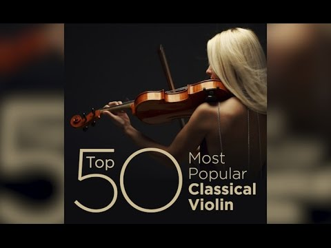 Top 50 Best Classical Violin Music - YouTube