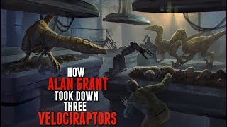 How Alan Grant Took Down Three Velociraptors - Michael Crichton's Jurassic Park