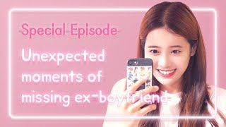 Unexpected moments of missing ex-boyfriend | Love Playlist | Season2 - Special Episode