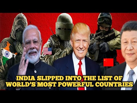 India Slipped Into The List Of World's Most Powerful Countries !!