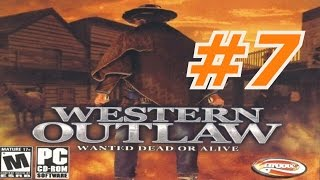 Western Outlaw: Wanted Dead Or Alive - Walkthrough Part 7