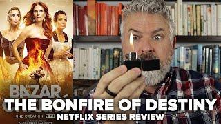 The Bonfire of Destiny [Le Bazar de la Charité] (2019) Netflix Series Review