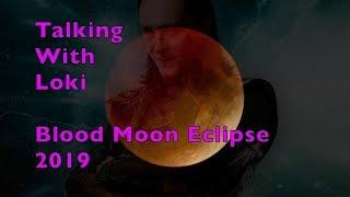 Blood Moon Eclipse 2019 Talking with Loki