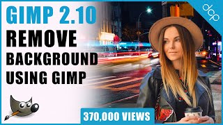 How to remove background from image using GIMP 2.10 - [ Remove Background Tutorial ]