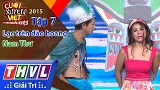 THVL | Cười xuyên Việt - Phiên bản nghệ sĩ 2015 | Tập 7: Lạc trên đảo hoang - Nam Thư