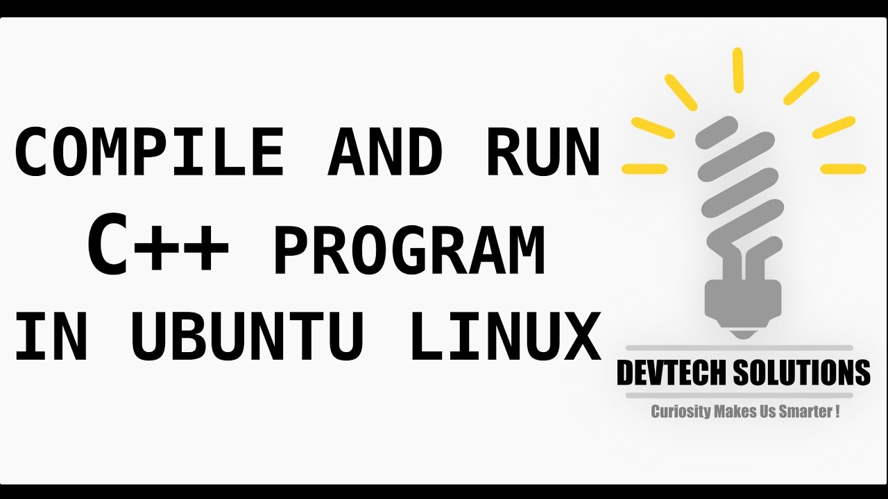 How To Compile And Run C Program In Ubuntu Linux Youtube