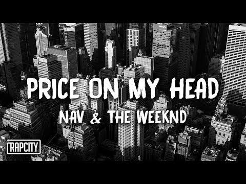 NAV – Price On My Head ft. The Weeknd (Lyrics)
