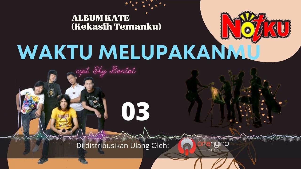DOWNLOAD: Notku – Waktu Melupakanmu | orangiro musik official Mp4 song