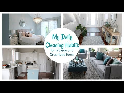 My Daily Cleaning Habits | How I Keep a Clean and Organized Home